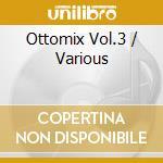 OTTOMIX  VOL.3 cd musicale di ARTISTI VARI