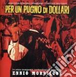 Ennio Morricone - Per Un Pugno Di Dollari cd musicale di Ennio Morricone
