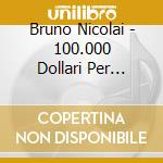 Bruno Nicolai - 100.000 Dollari Per Ringo cd musicale di O.S.T.