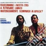 Armando Trovajoli - Riusciranno I Nostri Eroi cd musicale di Armando Trovajoli