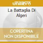 LA BATTAGLIA DI ALGERI cd musicale di Ennio Morricone