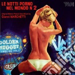 Gianni Marchetti - Le Notti Porno Nel Mondo 2 cd musicale di Joe D'Amato
