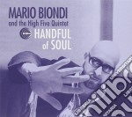 Mario Biondi - Handful Of Soul cd musicale di BIONDI MARIO