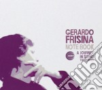 Gerardo Frisina - Notebook-journey In Sound cd musicale di FRISINA GERARDO