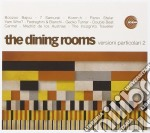 Dining Rooms - Versioni Particolari 2 cd musicale di DINING ROOMS
