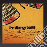The Dining Rooms - Ink cd musicale di DINING ROOMS