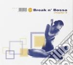 BREAK N BOSSA CHAPTER 8 cd musicale di ARTISTI VARI
