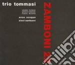 Tommasi Trio - Zamboni 22 cd musicale di TRIO TOMMASI