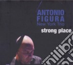 Antonio Figura New York Trio - Strong Place cd musicale di FIGURA ANTONIO