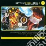 Various Artist - Metti Una Bossa A Cena 2 cd musicale di ARTISTI VARI