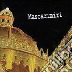 Mascarimiri' - Festa cd musicale di MASCARIMIRI'