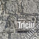 Mascarimiri' - Triciu cd musicale di MASCARIMIRI