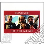 Rhapsodija Trio - Chant De Joie Et De Regret cd musicale di Trio Rhapsadija