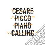 Cesare Picco - Piano Calling cd musicale di Cesare Picco