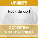 Rock da city! cd musicale