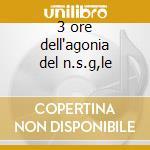 3 ore dell'agonia del n.s.g,le cd musicale di Niccol� Zingarelli