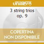 3 string trios op. 9 cd musicale di Beethoven