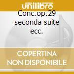 Conc.op.29 seconda suite ecc. cd musicale di Sergio Calligaris