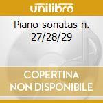 Piano sonatas n. 27/28/29 cd musicale di Beethoven