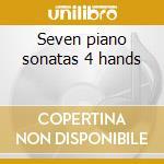 Seven piano sonatas 4 hands cd musicale di Muzio Clementi