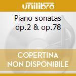 Piano sonatas op.2 & op.78 cd musicale di Beethoven