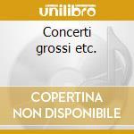 Concerti grossi etc. cd musicale di Muffat