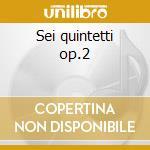 Sei quintetti op.2 cd musicale di Antonio Sacchini