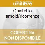 Quintetto arnold/ricorrenze cd musicale di Artisti Vari