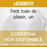 Petit train de plaisir, un cd musicale di Azio Corghi