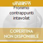 Fronimo contrappunti intavolat cd musicale di Vincenzo Galilei