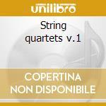 String quartets v.1 cd musicale di Artisti Vari