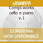 Compl.works cello e piano v.1 cd musicale di Beethoven