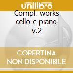 Compl. works cello e piano v.2 cd musicale di Beethoven