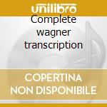 Complete wagner transcription cd musicale di Franz Liszt