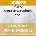 Piano sonata/variations ecc. cd musicale di Johannes Brahms