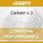 Cantate v.3 cd musicale di Antonio Vivaldi