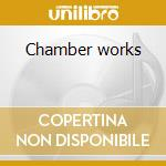 Chamber works cd musicale di Saverio Mercadante