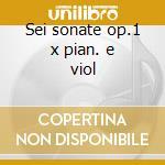 Sei sonate op.1 x pian. e viol cd musicale di Andrea Luchesi