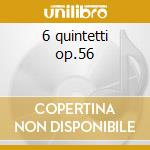 6 quintetti op.56 cd musicale di Luigi Boccherini