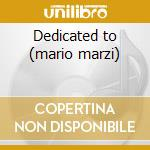 Dedicated to (mario marzi) cd musicale di Astor Piazzolla