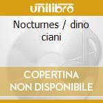 Nocturnes / dino ciani cd musicale di Fryderyk Chopin