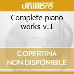 Complete piano works v.1 cd musicale di Giovanni Sgambati