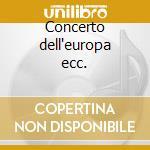 Concerto dell'europa ecc. cd musicale di Luciano Simoni