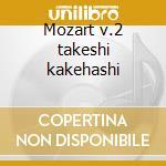 Mozart v.2 takeshi kakehashi cd musicale di W.amadeus Mozart