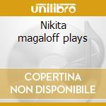 Nikita magaloff plays cd musicale di Robert Schumann