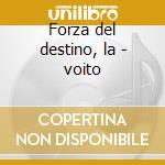 Forza del destino, la - voito cd musicale di Giuseppe Verdi
