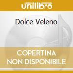 DOLCE VELENO cd musicale di BASTELLI FRANCO