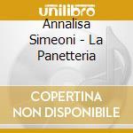 LA PANETTERIA                             cd musicale di SIMEONI ANNALISA