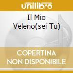 IL MIO VELENO(SEI TU) cd musicale di SIMEONI ANNALISA