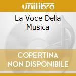 LA VOCE DELLA MUSICA                      cd musicale di DIEGO